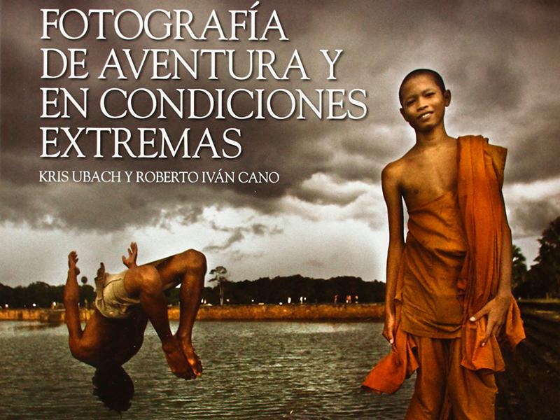 """""""FOTOGRAFÍA DE AVENTURA Y EN CONDICIONES EXTREMAS"""""""