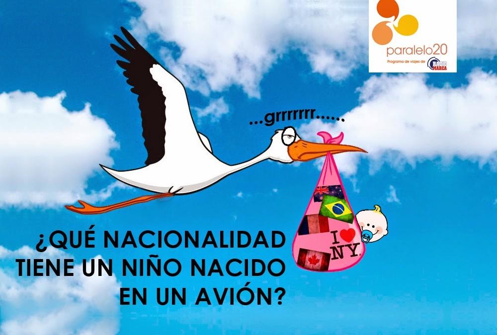 ¿Qué nacionalidad tiene un niño que nace en un avión?