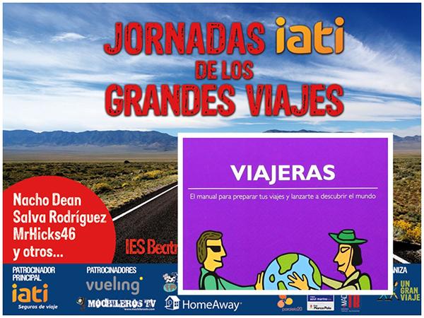 LAS JORNADAS DE LOS GRANDES VIAJES LLEGAN A MADRID   «VIAJERAS», EL MANUAL PARA VIAJAR SOLA